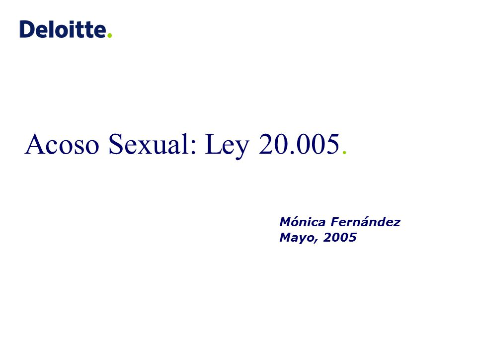 Acoso Sexual: Ley 20.005. Mónica Fernández Mayo, 2005