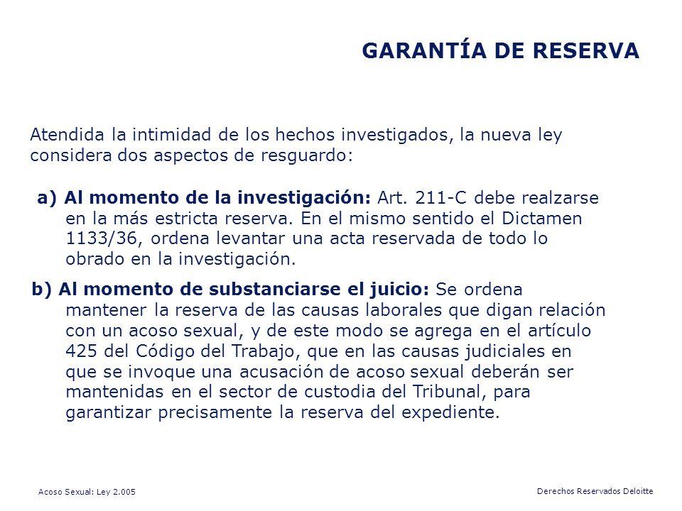 GARANTÍA DE RESERVA Atendida la intimidad de los hechos investigados, la nueva ley considera dos aspectos de resguardo: