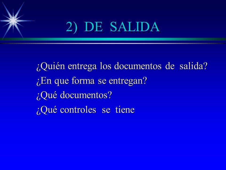 2) DE SALIDA ¿Quién entrega los documentos de salida