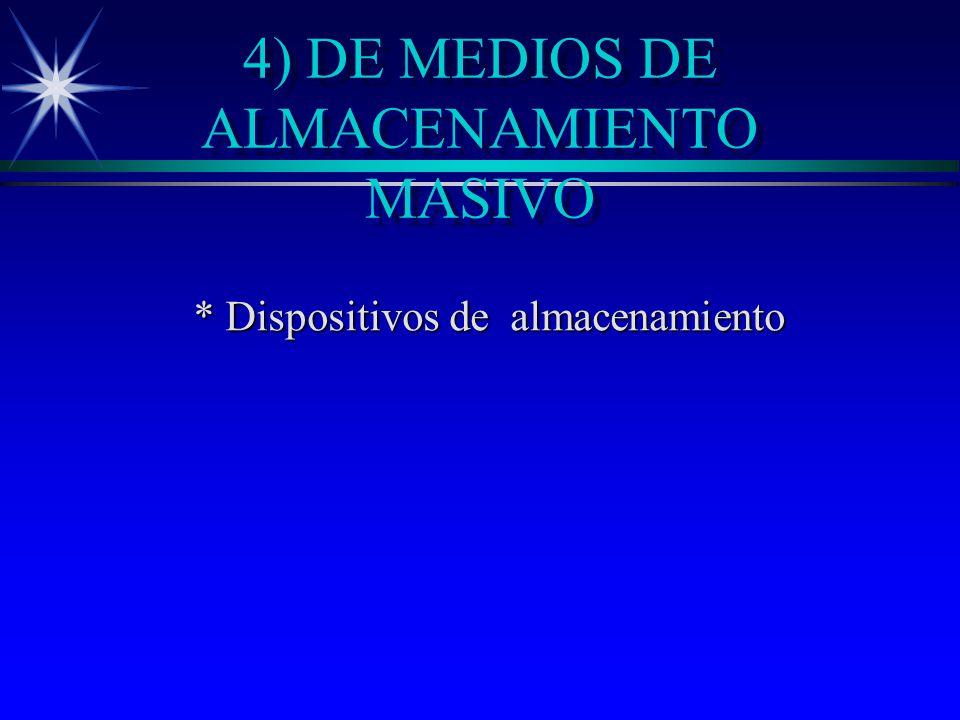 4) DE MEDIOS DE ALMACENAMIENTO MASIVO