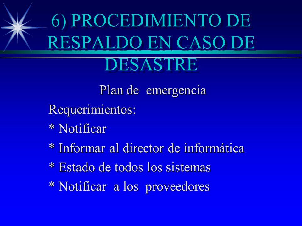 6) PROCEDIMIENTO DE RESPALDO EN CASO DE DESASTRE