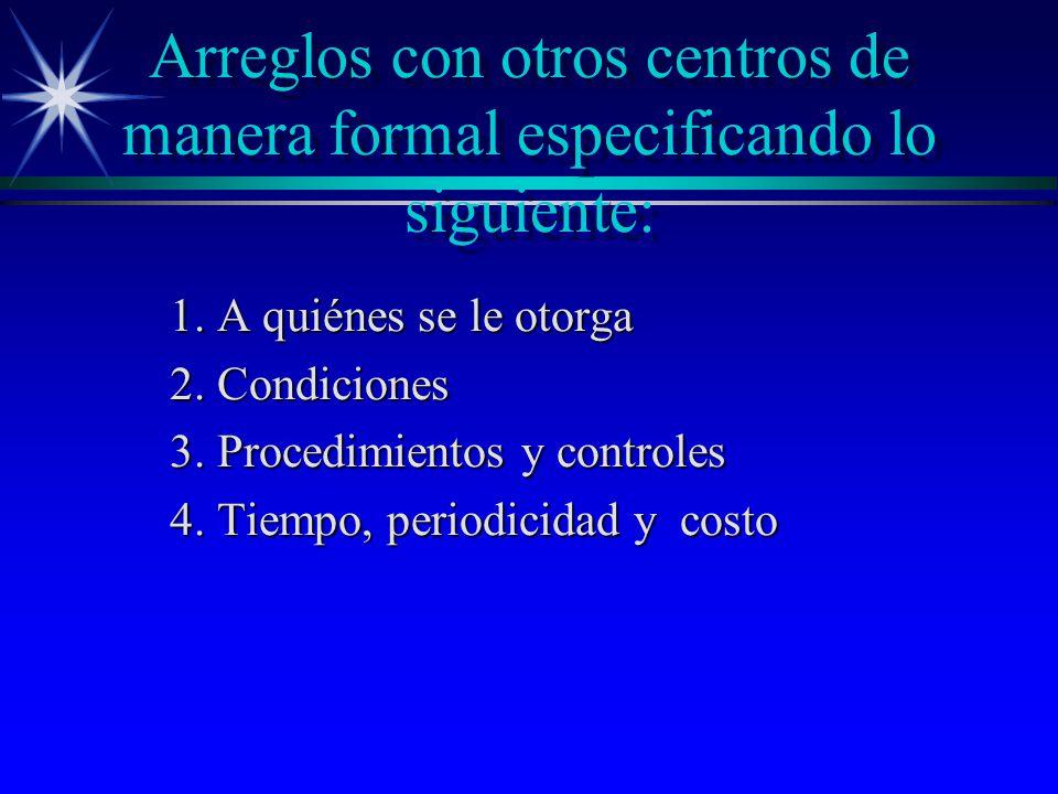 Arreglos con otros centros de manera formal especificando lo siguiente: