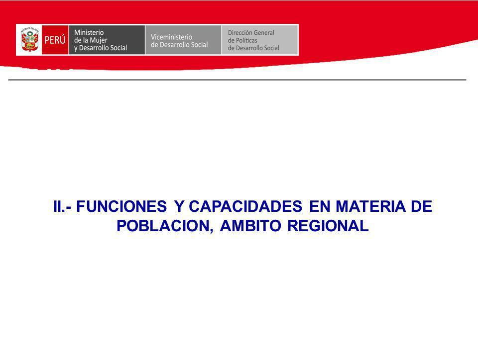 II.- FUNCIONES Y CAPACIDADES EN MATERIA DE POBLACION, AMBITO REGIONAL