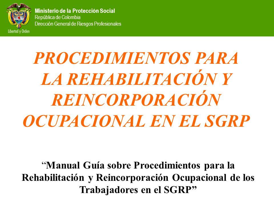 PROCEDIMIENTOS PARA LA REHABILITACIÓN Y REINCORPORACIÓN OCUPACIONAL EN EL SGRP