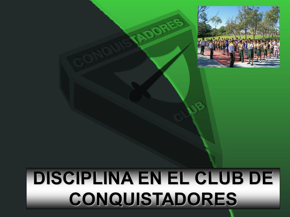 DISCIPLINA EN EL CLUB DE CONQUISTADORES