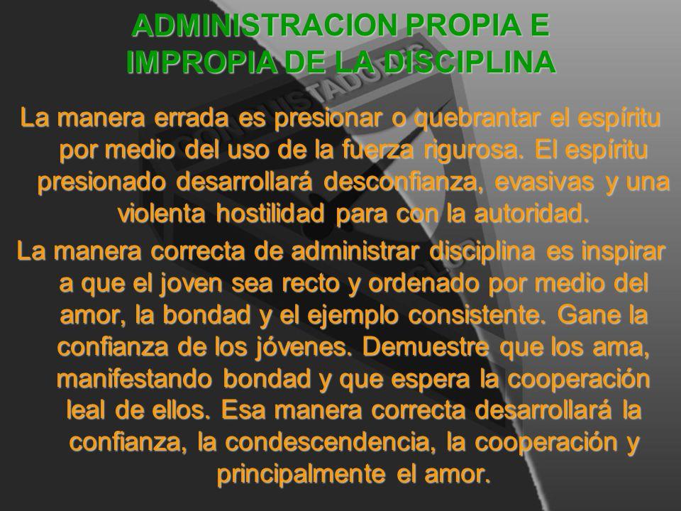 ADMINISTRACION PROPIA E IMPROPIA DE LA DISCIPLINA