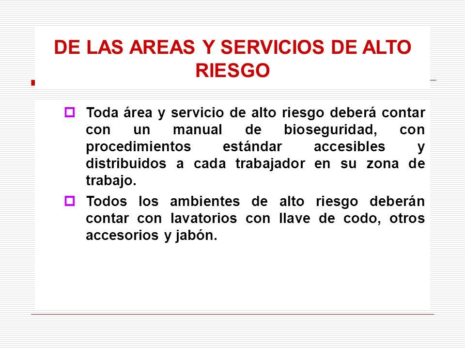DE LAS AREAS Y SERVICIOS DE ALTO RIESGO
