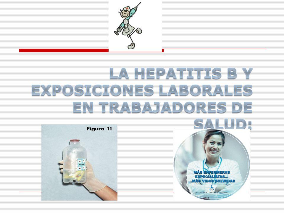 LA HEPATITIS B Y EXPOSICIONES LABORALES EN TRABAJADORES DE SALUD: