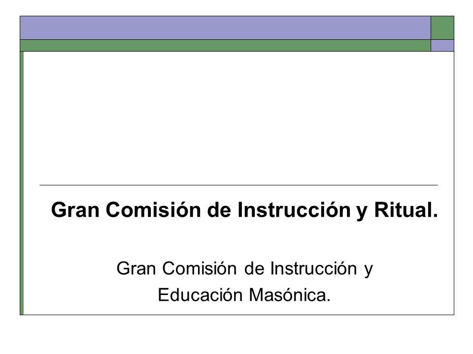 Gran Comisión de Instrucción y Ritual.