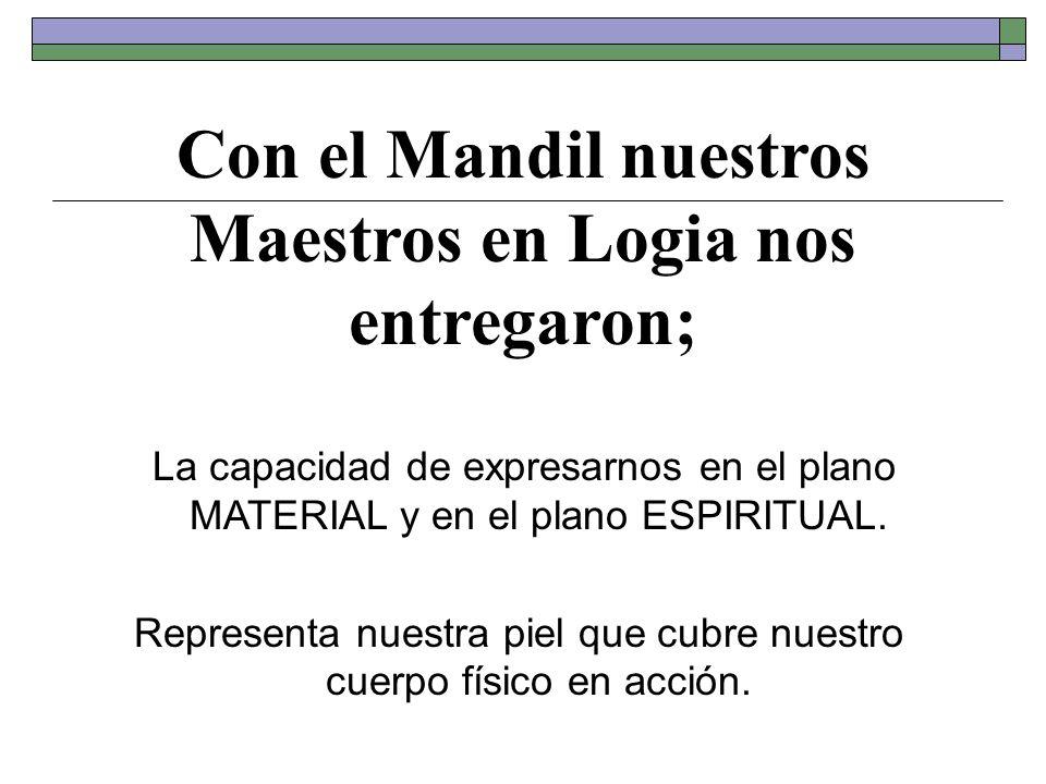 Con el Mandil nuestros Maestros en Logia nos entregaron;