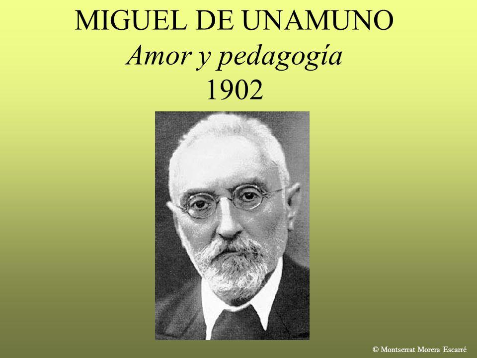 MIGUEL DE UNAMUNO Amor y pedagogía 1902