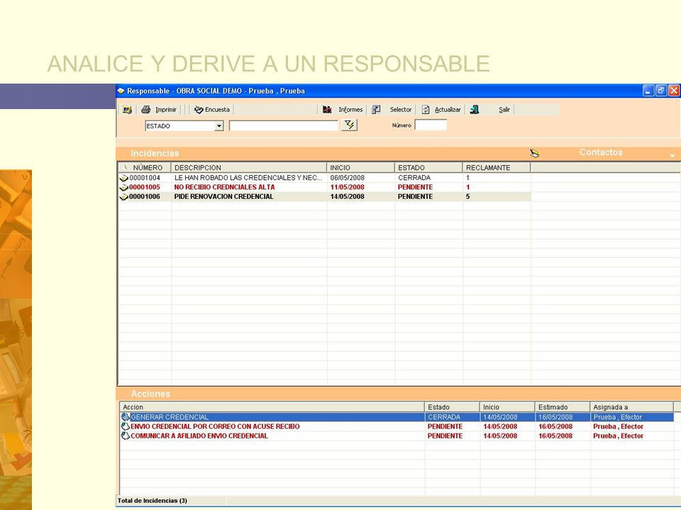 ANALICE Y DERIVE A UN RESPONSABLE