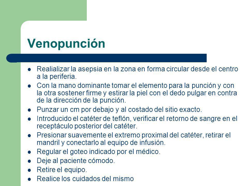 Venopunción Realializar la asepsia en la zona en forma circular desde el centro a la periferia.