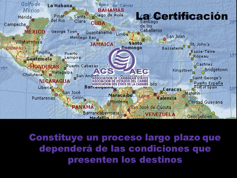 La Certificación Constituye un proceso largo plazo que dependerá de las condiciones que presenten los destinos.