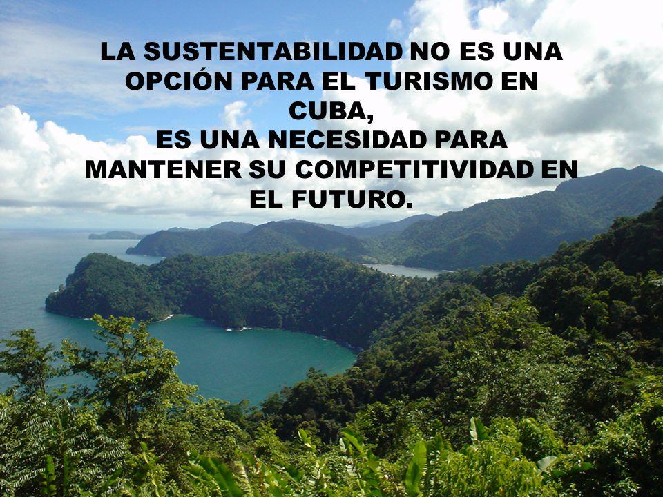 LA SUSTENTABILIDAD NO ES UNA OPCIÓN PARA EL TURISMO EN CUBA,