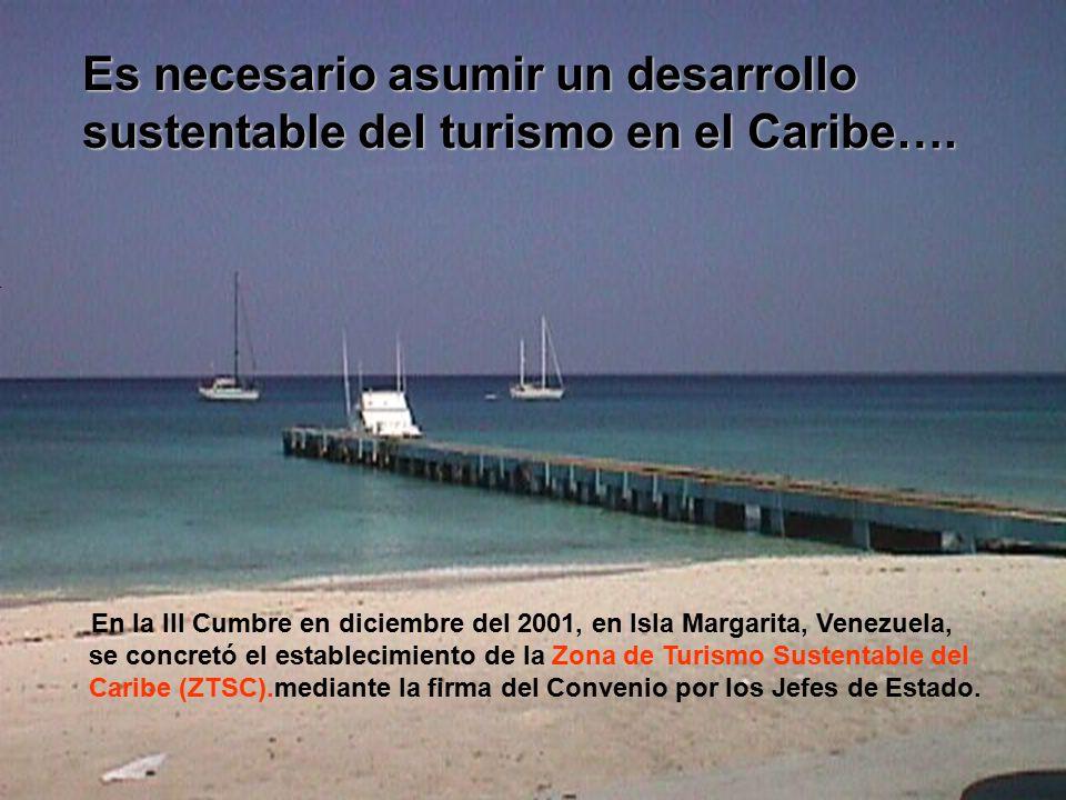 Es necesario asumir un desarrollo sustentable del turismo en el Caribe….