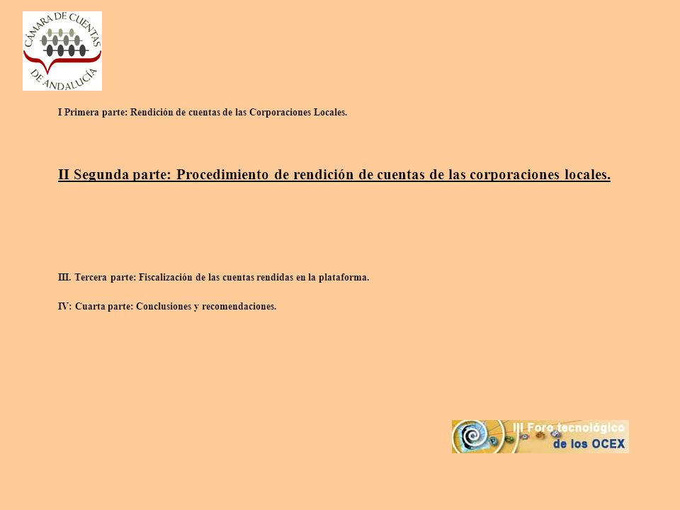 I Primera parte: Rendición de cuentas de las Corporaciones Locales.