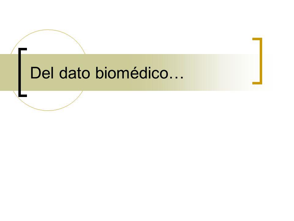 Del dato biomédico…