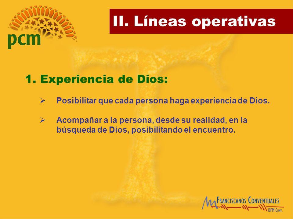 1. Experiencia de Dios: Posibilitar que cada persona haga experiencia de Dios.