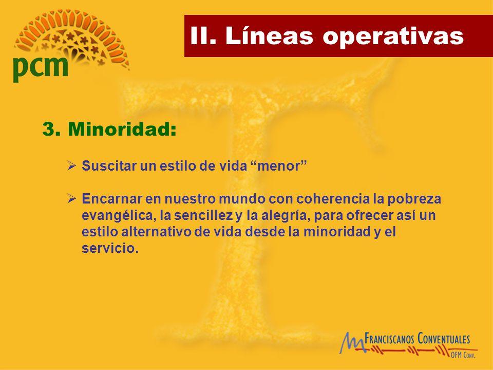 3. Minoridad: Suscitar un estilo de vida menor