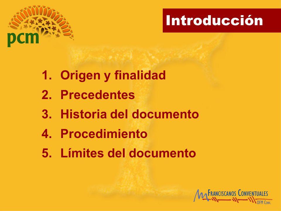 Origen y finalidad Precedentes Historia del documento Procedimiento Límites del documento