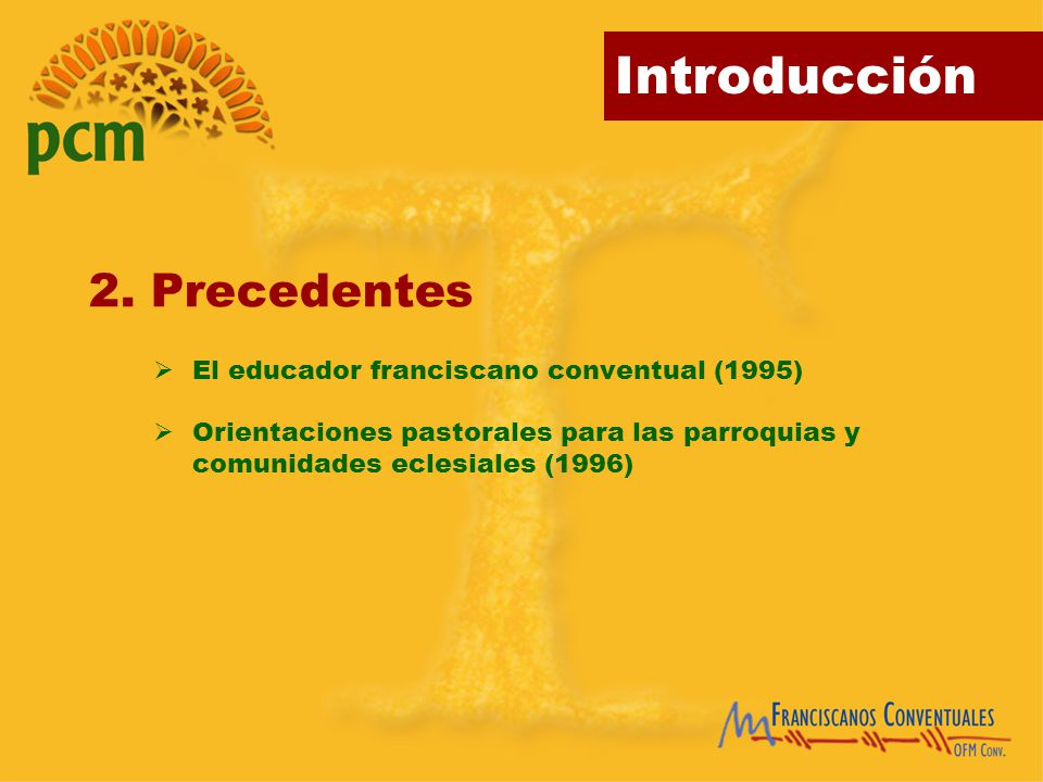 2. Precedentes El educador franciscano conventual (1995)