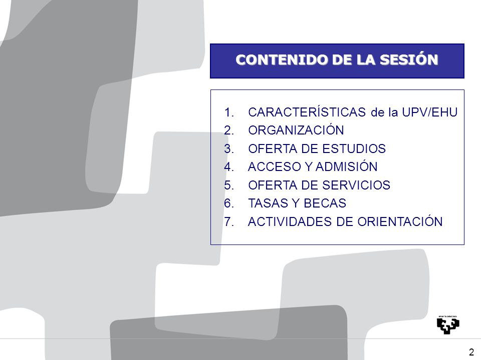 CARACTERÍSTICAS de la UPV/EHU ORGANIZACIÓN OFERTA DE ESTUDIOS