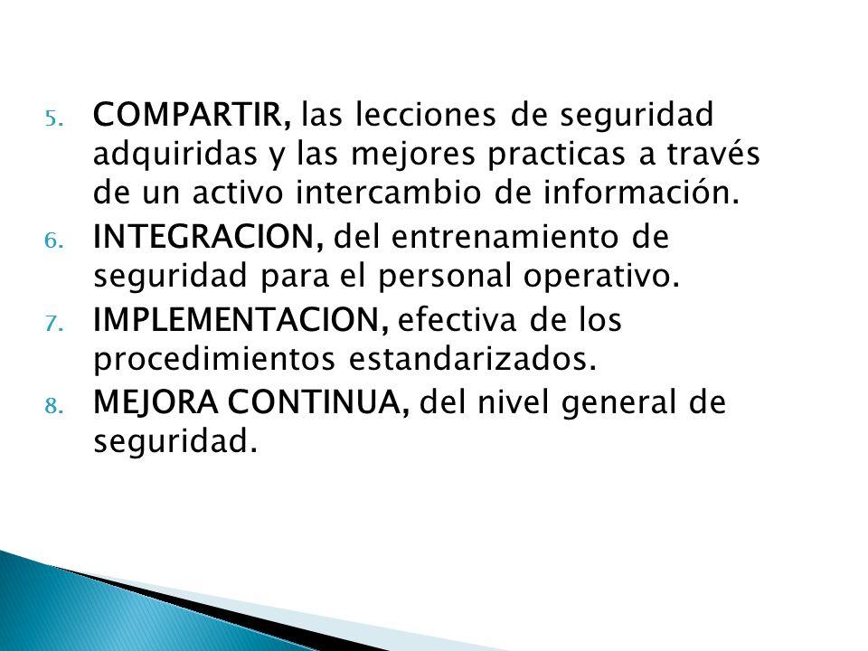 COMPARTIR, las lecciones de seguridad adquiridas y las mejores practicas a través de un activo intercambio de información.