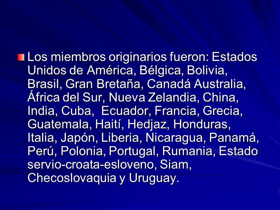 Los miembros originarios fueron: Estados Unidos de América, Bélgica, Bolivia, Brasil, Gran Bretaña, Canadá Australia, África del Sur, Nueva Zelandia, China, India, Cuba, Ecuador, Francia, Grecia, Guatemala, Haití, Hedjaz, Honduras, Italia, Japón, Liberia, Nicaragua, Panamá, Perú, Polonia, Portugal, Rumania, Estado servio-croata-esloveno, Siam, Checoslovaquia y Uruguay.