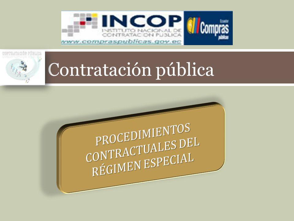 PROCEDIMIENTOS CONTRACTUALES DEL RÉGIMEN ESPECIAL