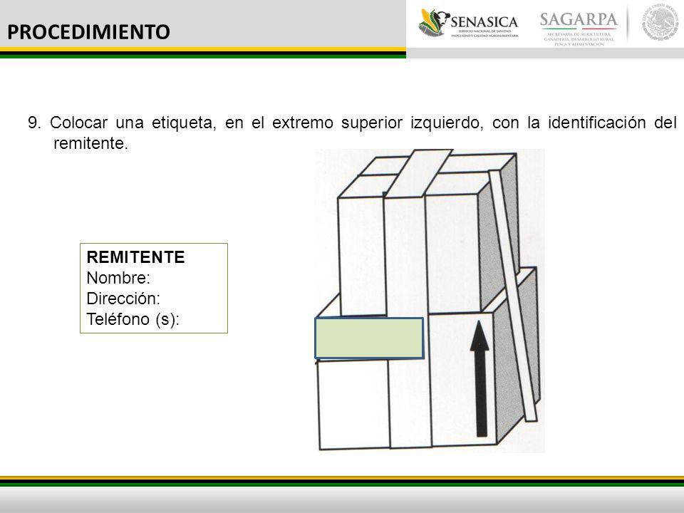 PROCEDIMIENTO 9. Colocar una etiqueta, en el extremo superior izquierdo, con la identificación del remitente.
