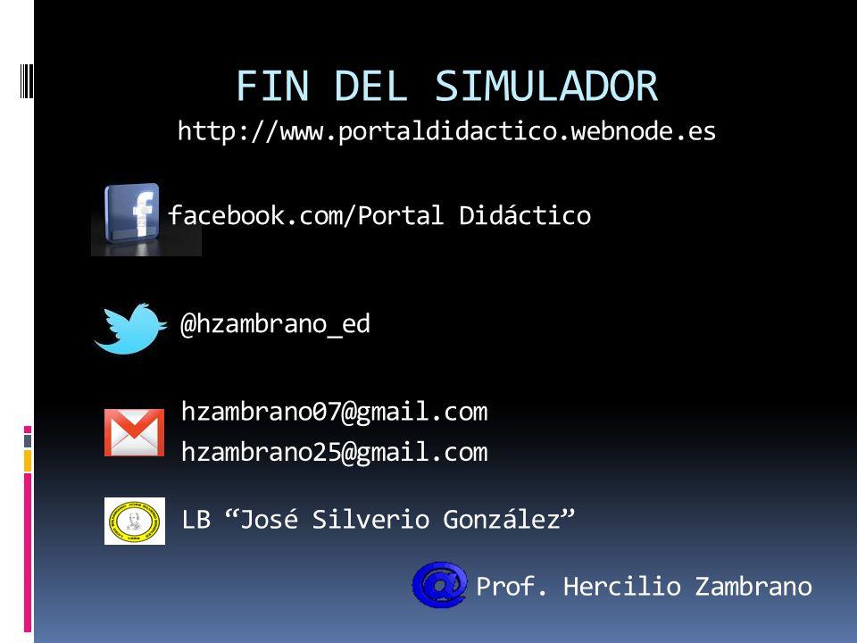 FIN DEL SIMULADOR http://www.portaldidactico.webnode.es