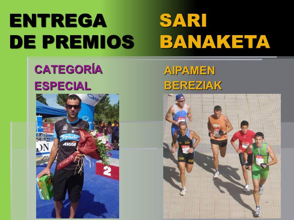 ENTREGA DE PREMIOS SARI BANAKETA CATEGORÍA ESPECIAL AIPAMEN BEREZIAK