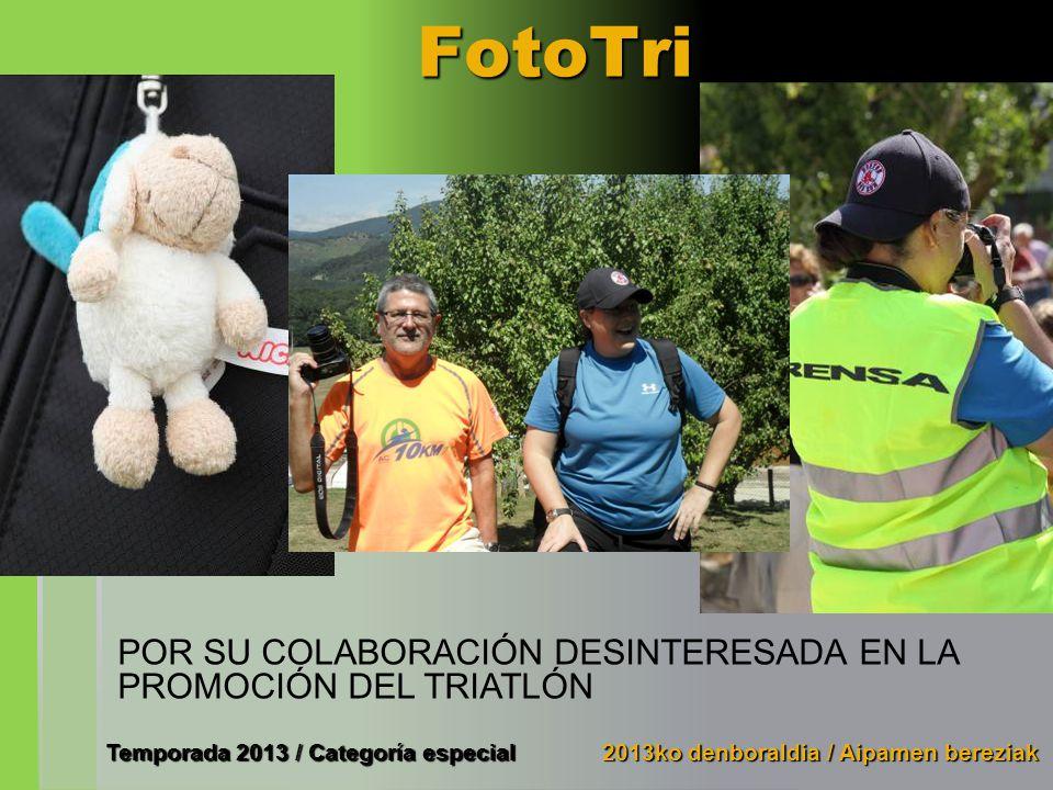 FotoTri POR SU COLABORACIÓN DESINTERESADA EN LA PROMOCIÓN DEL TRIATLÓN