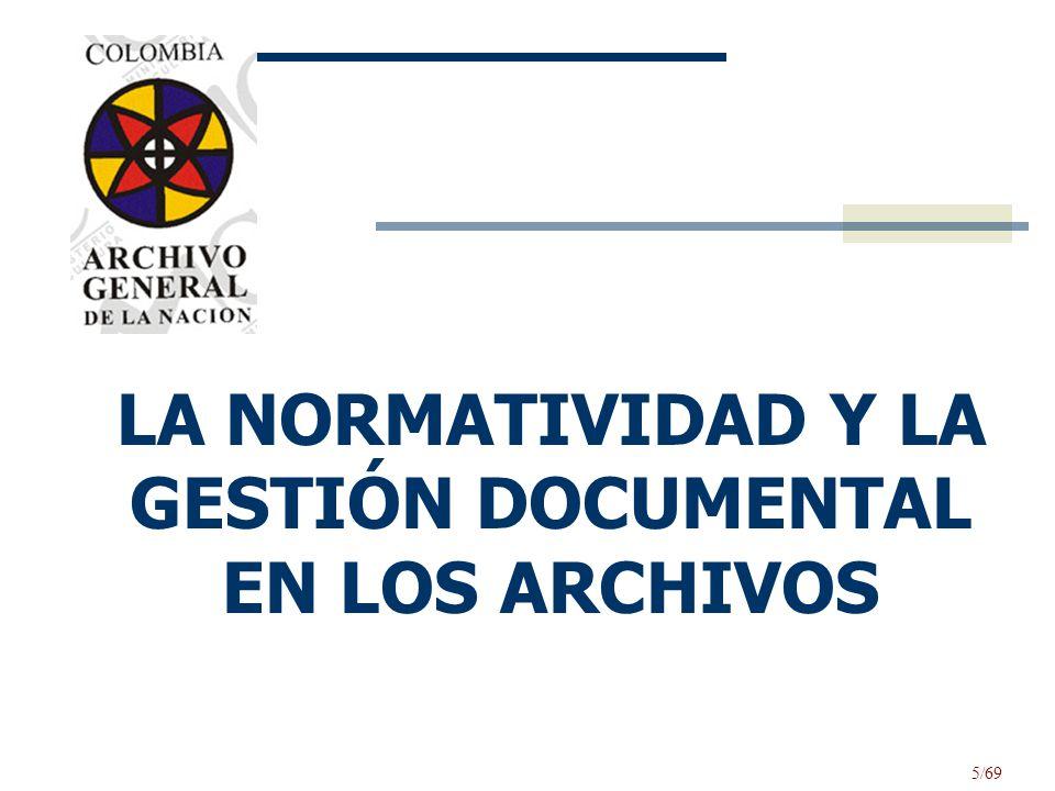 LA NORMATIVIDAD Y LA GESTIÓN DOCUMENTAL EN LOS ARCHIVOS