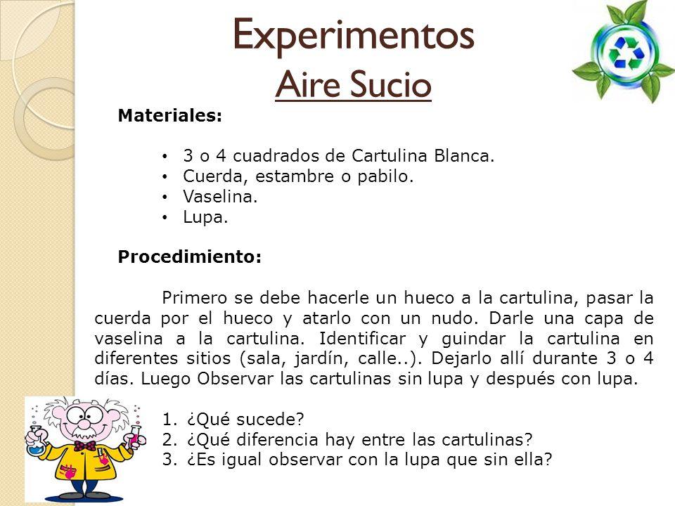 Experimentos Aire Sucio Materiales: