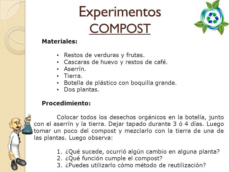Experimentos COMPOST Materiales: Restos de verduras y frutas.