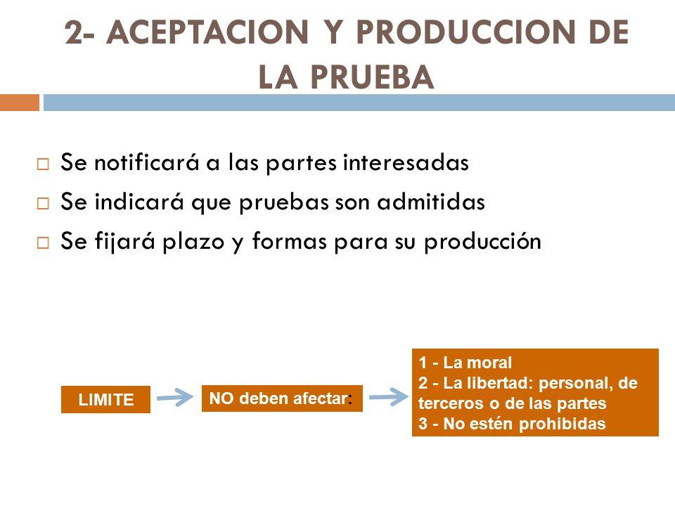 2- ACEPTACION Y PRODUCCION DE LA PRUEBA