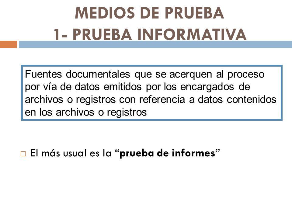 MEDIOS DE PRUEBA 1- PRUEBA INFORMATIVA