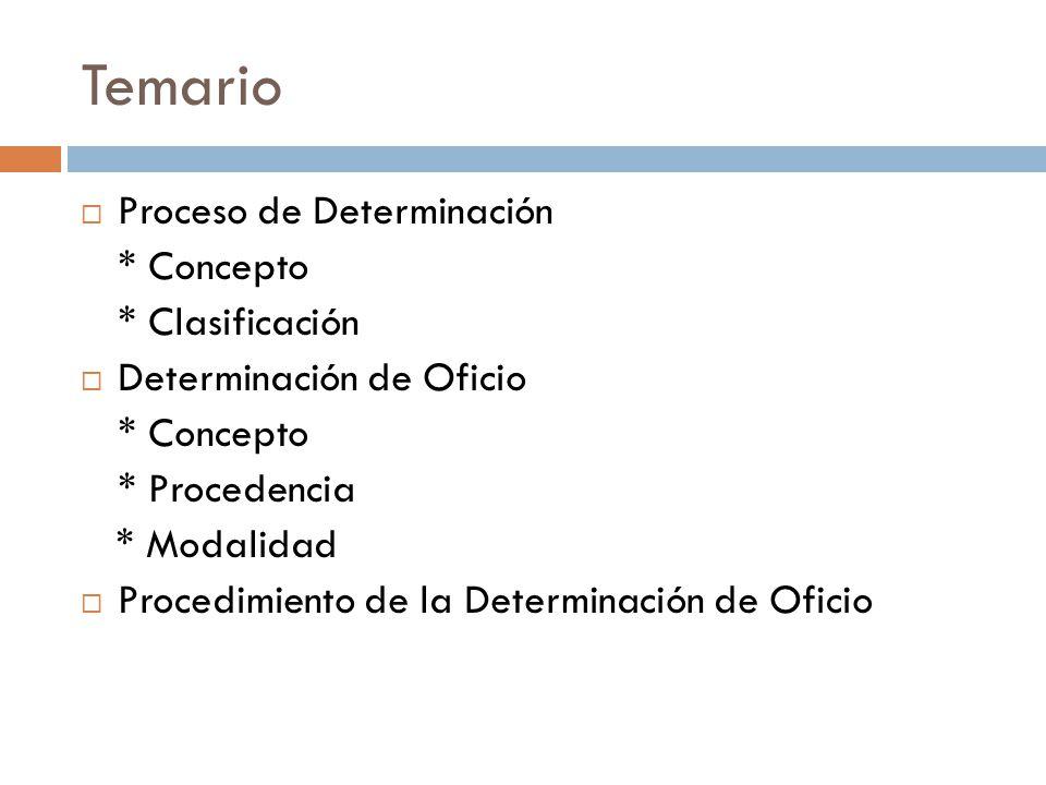 Temario Proceso de Determinación * Concepto * Clasificación