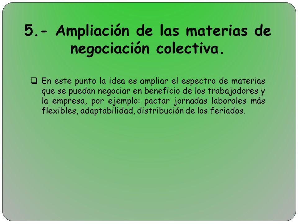 5.- Ampliación de las materias de negociación colectiva.