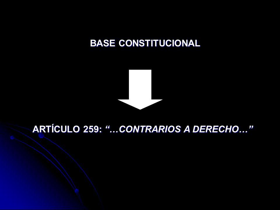 BASE CONSTITUCIONAL ARTÍCULO 259: …CONTRARIOS A DERECHO…