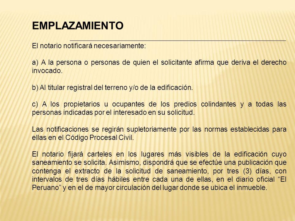EMPLAZAMIENTO El notario notificará necesariamente: