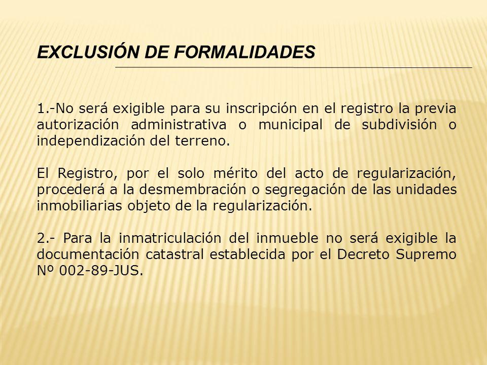 EXCLUSIÓN DE FORMALIDADES