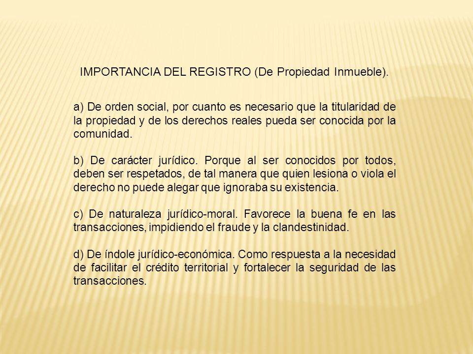 IMPORTANCIA DEL REGISTRO (De Propiedad Inmueble).