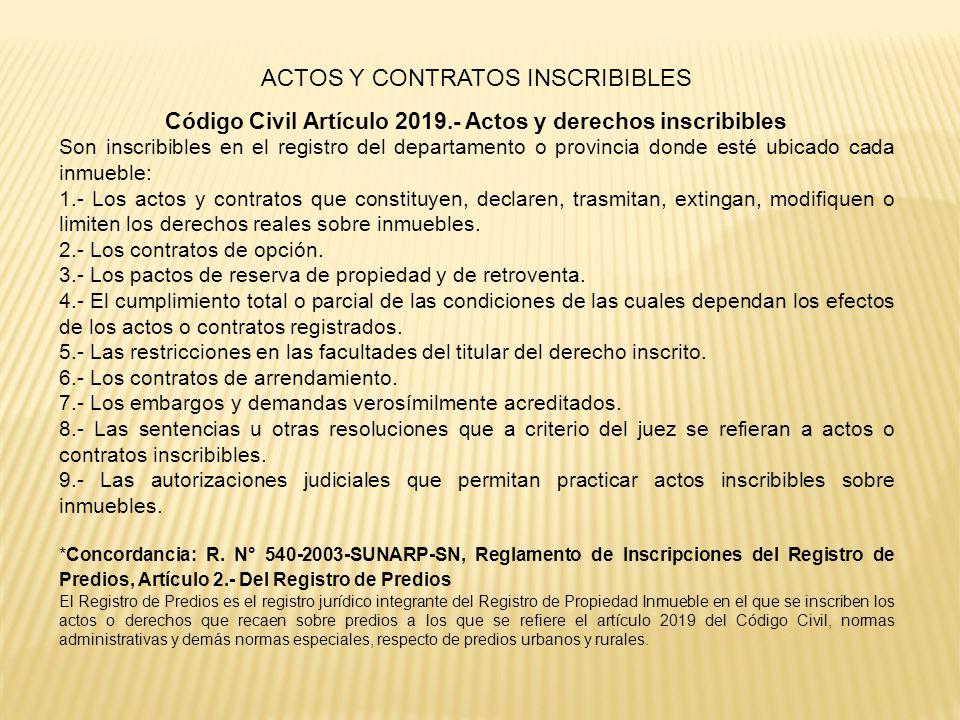 Código Civil Artículo 2019.- Actos y derechos inscribibles