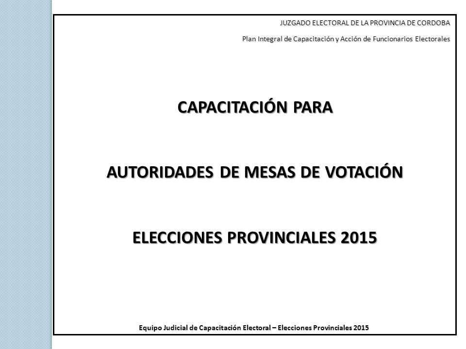 AUTORIDADES DE MESAS DE VOTACIÓN ELECCIONES PROVINCIALES 2015