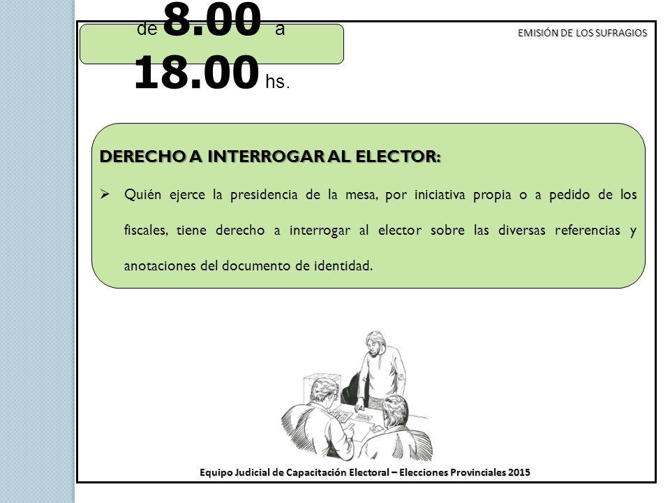de 8.00 a 18.00 hs. DERECHO A INTERROGAR AL ELECTOR: