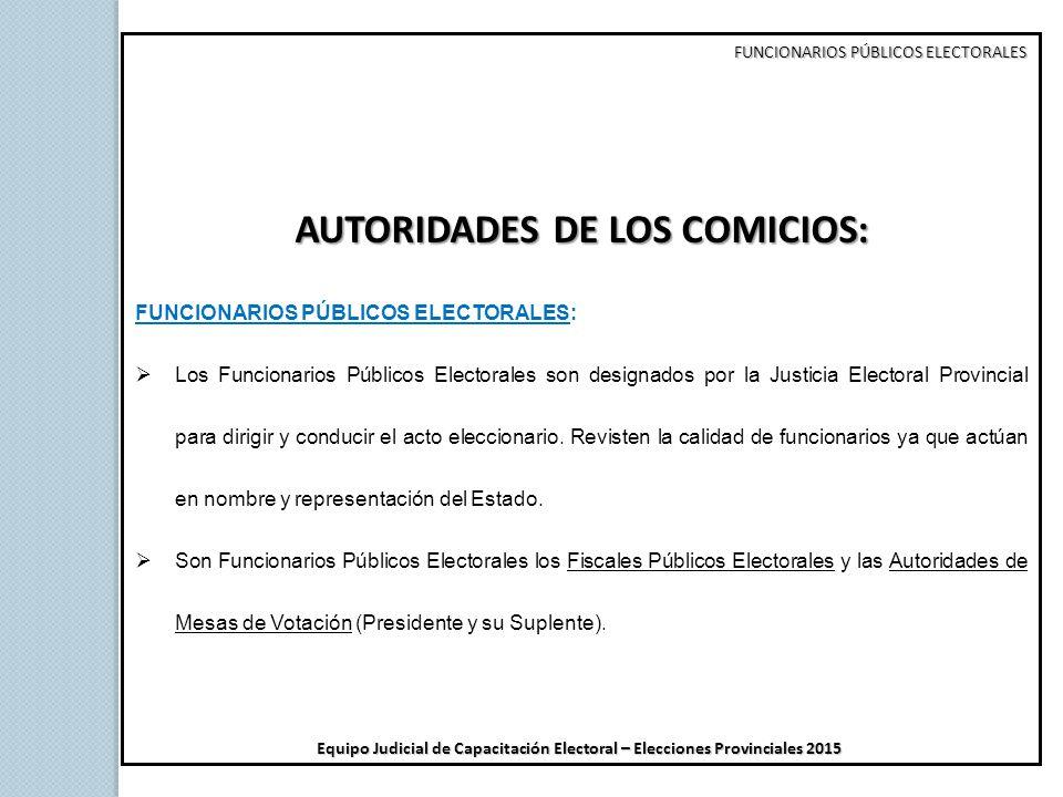 AUTORIDADES DE LOS COMICIOS:
