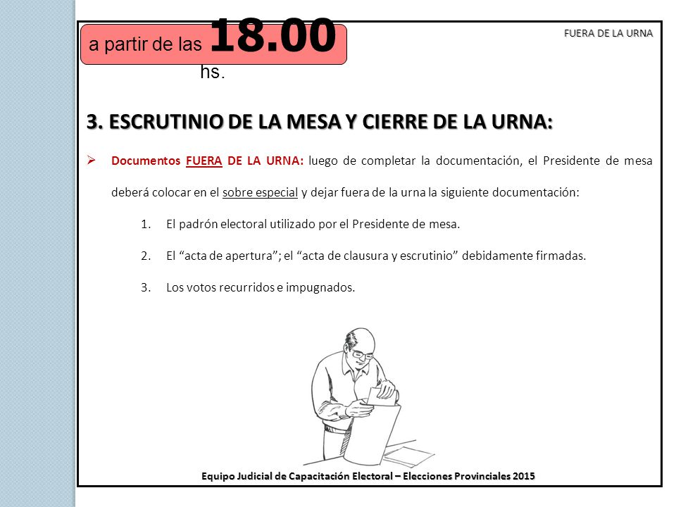 3. ESCRUTINIO DE LA MESA Y CIERRE DE LA URNA: